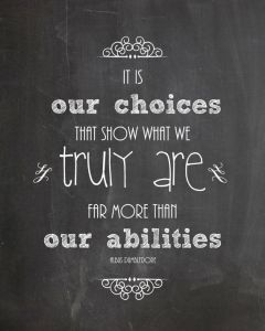 Choices Albus Dumbledore quote